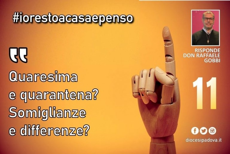 #iorestoacasaepenso. Quaresima, quarantena? Somiglianze e differenze. Risponde don Raffaele Gobbi